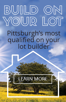 Pittsburgh's local build on your lot builder